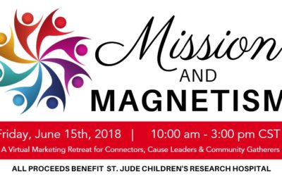 INTRODUCING:  Mission & Magnetism – A Virtual Marketing Retreat for Connectors, Cause Leaders & Community Gatherers