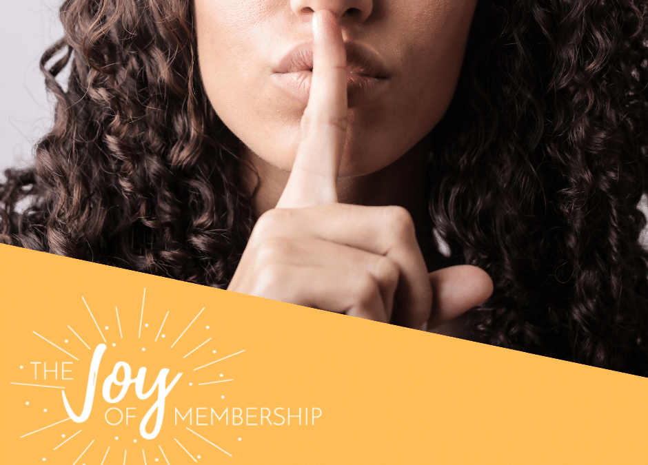Being the Best-Kept Secret is Not Great for Your Membership