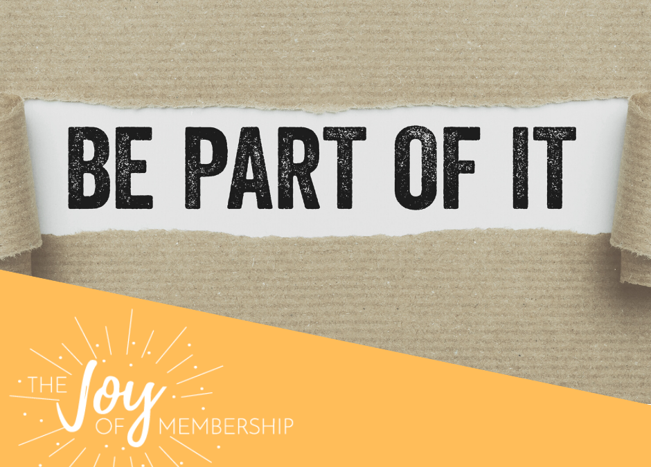 Membership Isn't About You (Oh, but it IS!)